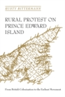 Rural Protest on Prince Edward Island : From British Colonization to the Escheat Movement - eBook