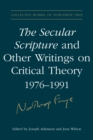 The Secular Scripture and Other Writings on Critical Theory, 1976-1991 - eBook