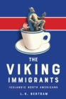 The Viking Immigrants : Icelandic North Americans - eBook