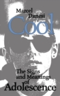 Cool : The Signs and Meanings of Adolescence - eBook