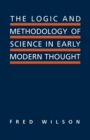 The Logic and Methodology of Science in Early Modern Thought : Seven Studies - eBook