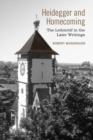 Heidegger and Homecoming : The Leitmotif in the Later Writings - eBook