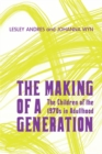 The Making of a Generation : The Children of the 1970s in Adulthood - eBook
