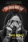 The Hard Way Out : My Life with the Hells Angels and Why I Turned Against Them - eBook