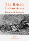 The British Indian Army : Virtue and Necessity - eBook