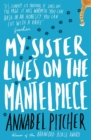 My Sister Lives on the Mantelpiece - eBook