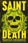 Saint Death : shortlisted for the CILIP Carnegie Media 2018 - Book