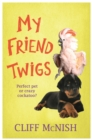 My Friend Twigs - eBook