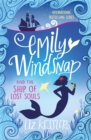 Emily Windsnap and the Ship of Lost Souls : Book 6 - Book