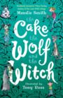 The Cake the Wolf and the Witch - eBook