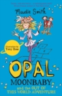 Opal Moonbaby and the Out of this World Adventure : Book 2 - eBook