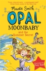 Opal Moonbaby and the Summer Secret : Book 3 - Book