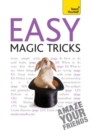 Easy Magic Tricks : Amaze your friends and master extraordinary skills and illusions - eBook