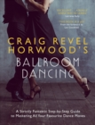 Craig Revel Horwood's Ballroom Dancing : A guide to mastering the basic steps for absolute beginners - eBook