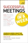 Successful Meetings in a Week: Teach Yourself - Book