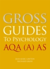 Gross Guides to Psychology: AQA (A) AS - Book
