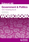 Edexcel AS Government & Politics Unit 2 Workbook: Governing the UK : Workbook Unit 2 - Book