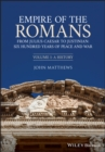 Empire of the Romans : From Julius Caesar to Justinian: Six Hundred Years of Peace and War, Volume I: A History - Book