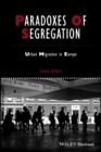 Paradoxes Of Segregation : Housing Systems, Welfare Regimes and Ethnic Residential Change in Southern European Cities - Book