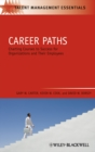 Career Paths : Charting Courses to Success for Organizations and Their Employees - eBook