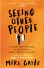 Seeing Other People : A heartwarming novel from the bestselling author of ALL THE LONELY PEOPLE - eBook