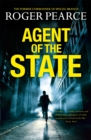 Agent of the State : A groundbreaking new thriller by the former commander of special branch - eBook