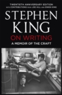 On Writing : A Memoir of the Craft: Twentieth Anniversary Edition with Contributions from Joe Hill and Owen King - Book