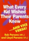 What Every Kid Wished their Parents Knew - eBook