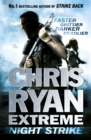 Chris Ryan Extreme: Night Strike : The second book in the gritty Extreme series - Book
