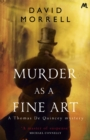 Murder as a Fine Art : Thomas and Emily De Quincey 1 - Book