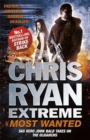 Chris Ryan Extreme: Most Wanted : Disavowed; Desperate; Deadly - Book