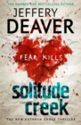 Solitude Creek : Fear Kills in Agent Kathryn Dance Book 4 - Book