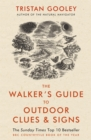 The Walker's Guide to Outdoor Clues and Signs : Explore the great outdoors from your armchair - Book