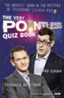 The Very Pointless Quiz Book : Prove your Pointless Credentials - Book