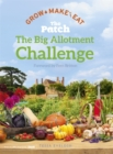 The Big Allotment Challenge: The Patch - Grow Make Eat - Book