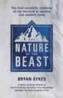 The Nature of the Beast : The first genetic evidence on the survival of apemen, yeti, bigfoot and other mysterious creatures into modern times - eBook