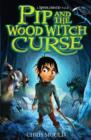 Pip and the Wood Witch Curse : Book 1 - eBook