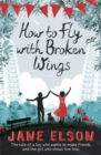 How to Fly with Broken Wings - Book