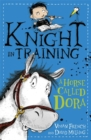 Knight in Training: A Horse Called Dora : Book 2 - Book