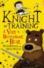 Knight in Training: A Very Bothersome Bear : Book 3 - Book