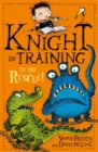 Knight in Training: To the Rescue! : Book 6 - Book