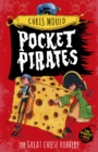 Pocket Pirates: The Great Cheese Robbery : Book 1 - Book