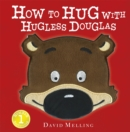 How to Hug with Hugless Douglas : Touch-and-Feel Cover - Book