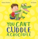 You Can't Cuddle a Crocodile - Book