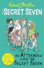 Secret Seven Colour Short Stories: An Afternoon With the Secret Seven : Book 3 - Book