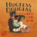 Hugless Douglas and the Great Cake Bake Board Book - Book