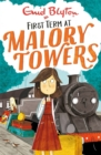 Malory Towers: First Term : Book 1 - Book