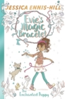 Evie's Magic Bracelet: The Enchanted Puppy : Book 2 - Book