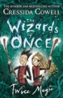 The Wizards of Once: Twice Magic : Book 2 - eBook