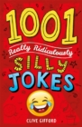 1001 Really Ridiculously Silly Jokes - Book